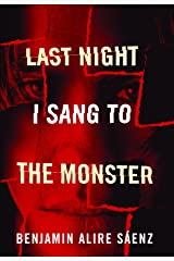 Last Night I Sang to the Monster Paperback