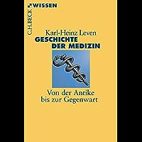 Geschichte der Medizin: Von der Antike bis zur Gegenwart (Beck'sche Reihe)