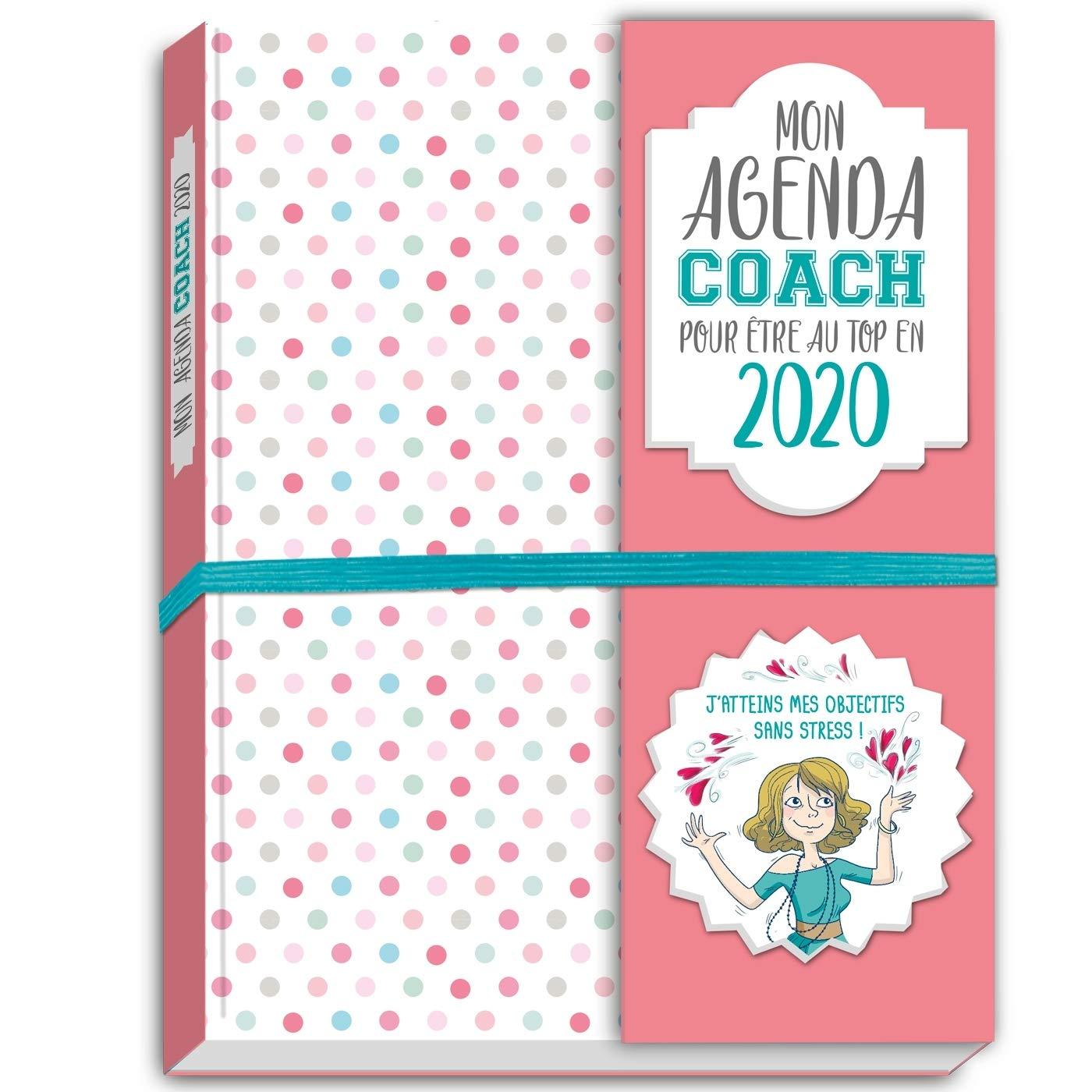 Mon agenda Coach pour être au top en 2020: 9782809665819 ...
