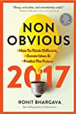 Non-Obvious 2017 Edition: How to Think Different, Curate Ideas & Predict the Future