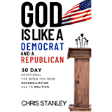 God is Like a Democrat and a Republican: 30 Day Devotional for When You Are Waiting on God or Elections