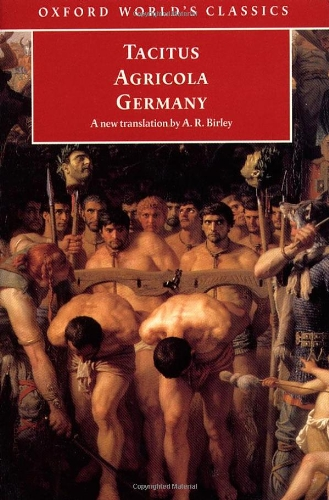 Tacitus: Agricola and Germany (Oxford World's Classics)