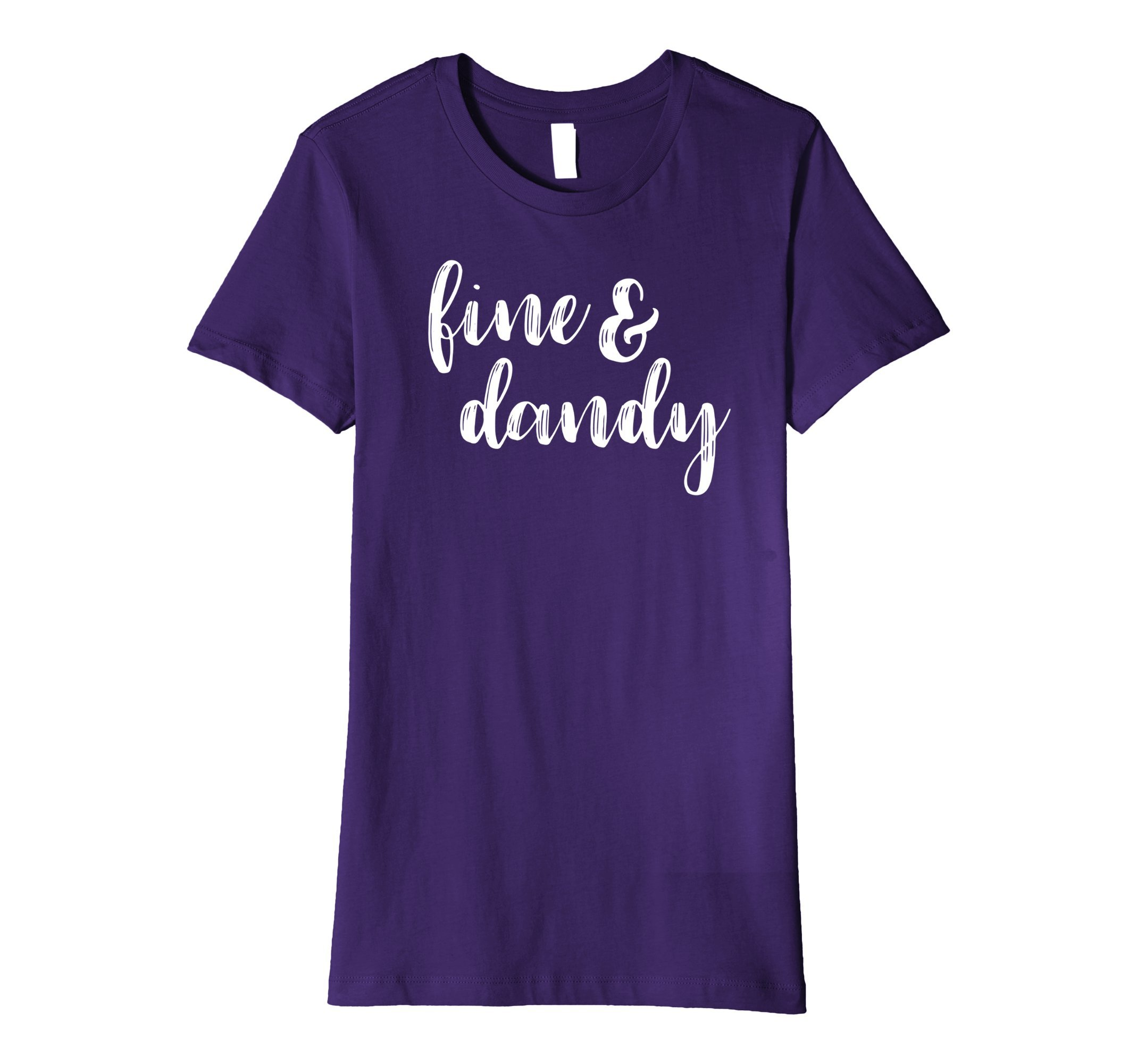 Womens Fine and Dandy Happiness Quote Southern Girl Phrase Small Purple