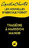 Tragédie à Marsdon Manor : Les nouvelles d'Hercule Poirot (Masque Christie) (French Edition)