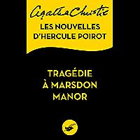 Tragédie à Marsdon Manor : Les nouvelles d'Hercule Poirot (Masque Christie)
