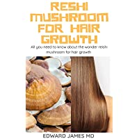 RESHI MUSHROOM FOR HAIR GROWTH: All you need to know about the wonder reishi mushroom...