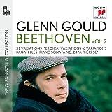 """Glenn Gould plays Beethoven: 32 Variations WoO 80; """"Eroica"""" Variations op. 35; 6 Variations op. 34; Bagatelles op. 33 & op. 126; Piano Sonata No. 24 """"À Thérèse"""""""
