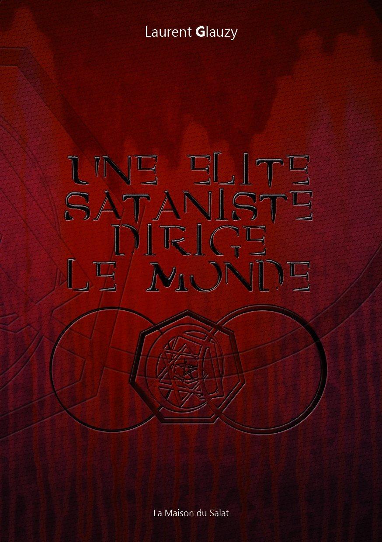 Amazon.fr - Une élite sataniste dirige le monde - - Livres
