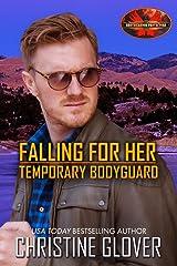 Falling for Her Temporary Bodyguard: Brotherhood Protectors World Kindle Edition