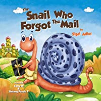 The Snail Who Forgot the Mail: Teach Your Kid Patience
