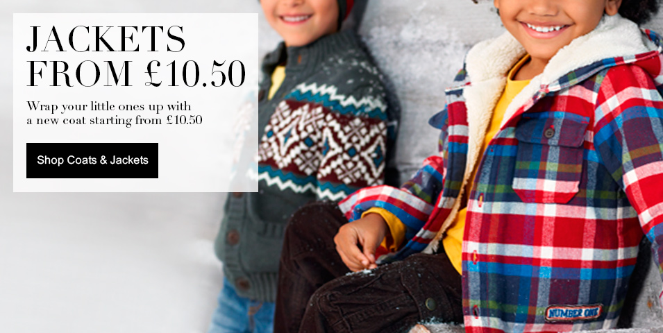 Coats & Jackets from £10.50 Wrap your little ones up with a new coat starting from £10.50