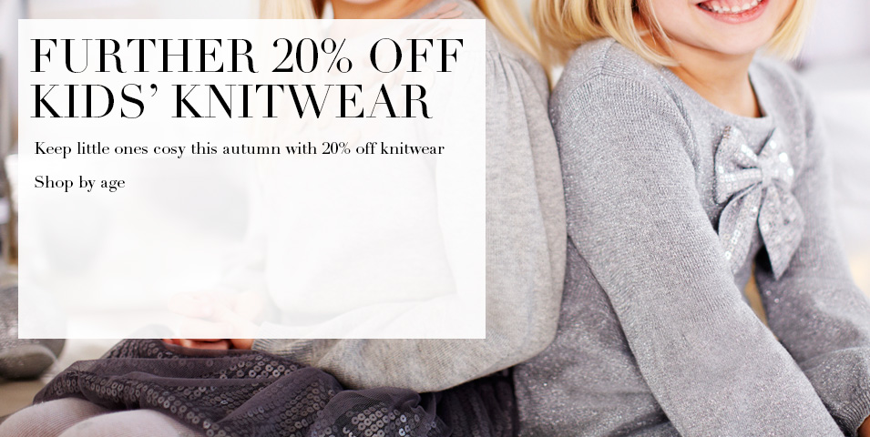 A further 20% off Kids' Jumpers & Cardigans Keep little ones cosy this Autumn with 20% off knitwear