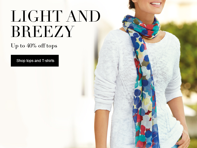 Light and breezy - up to 40% off tops