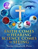 Faith comes by Hearing Science comes by Seeing