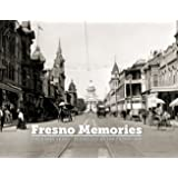 Fresno Memories: The Early Years