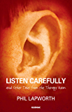 Listen Carefully and Other Tales from the Therapy Room (The Karnac Library)