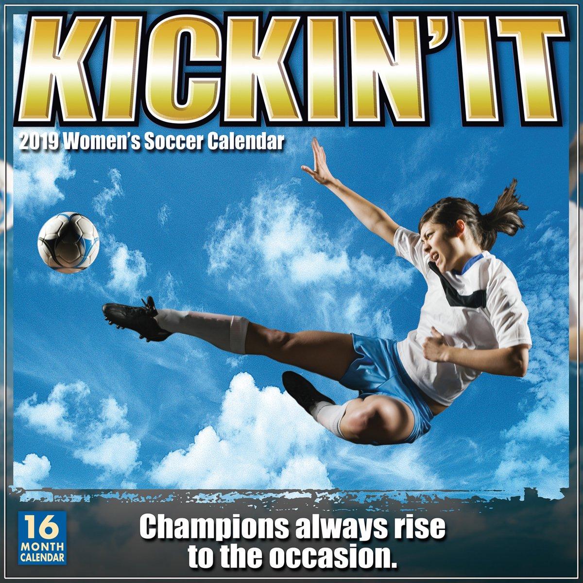 2019 Soccer Calendar Kickin' It   Women's Soccer 2019 Wall Calendar: Sellers Publishing