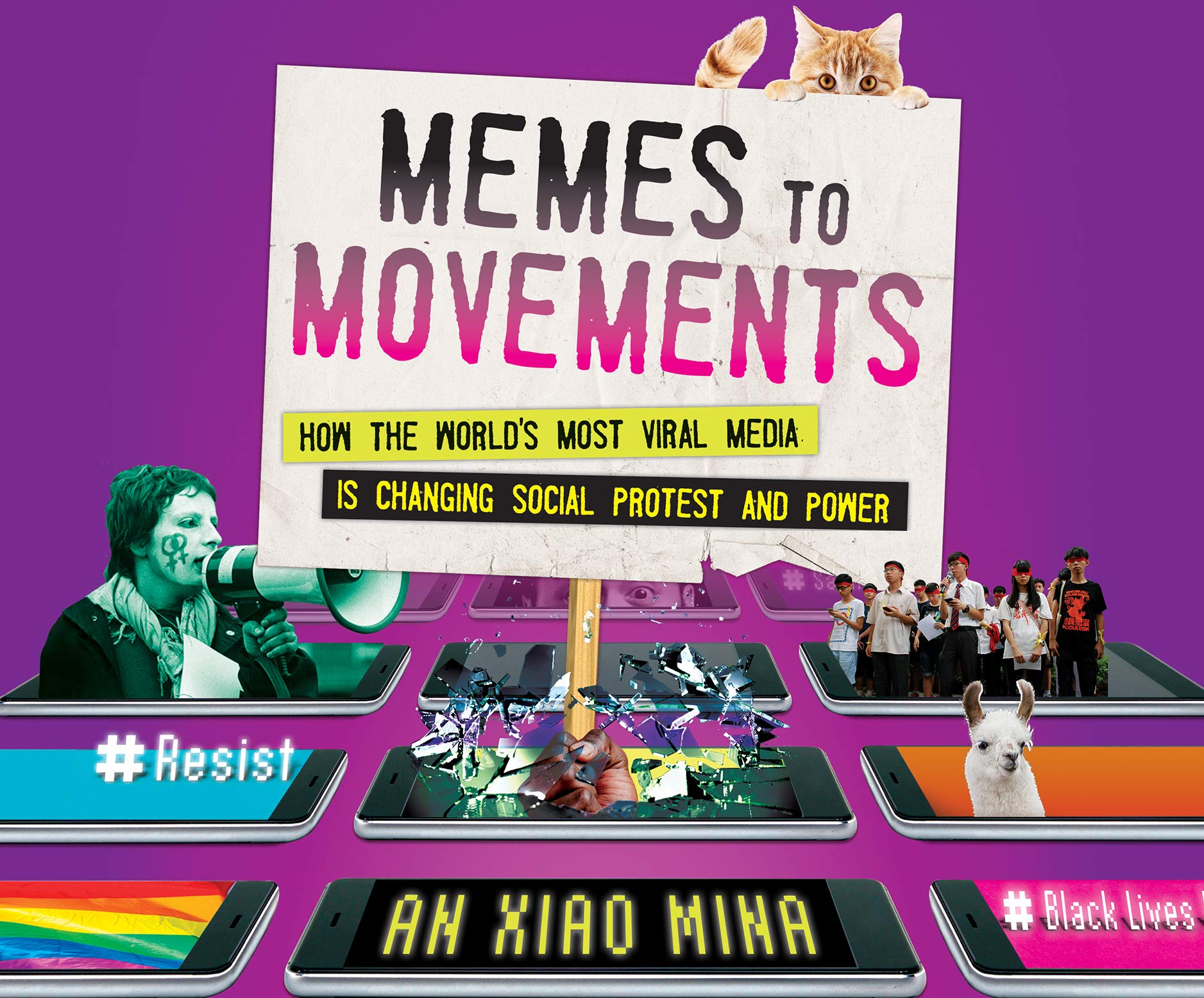 Memes to Movements: How the Worlds Most Viral Media Is Changing Social Protest and Power: Amazon.es: An Xiao Mina: Libros en idiomas extranjeros