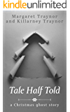 Tale Half Told: A Christmas Ghost Story (The Encounter Series Book 1)