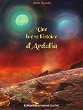 Une brève histoire d'Ardalia (Le Cycle d'Ardalia t. 4)