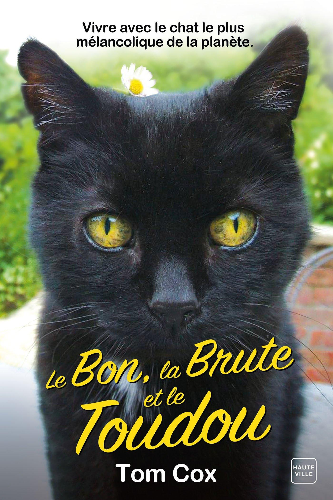 Le Bon, la Brute et le Toudou : un livre pour les amoureux de chats