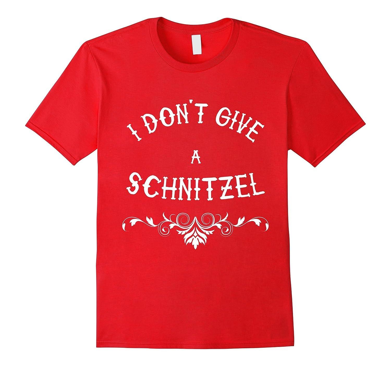 I Don't Give a Schnitzel Tshirt Shirt Tee Gift / Oktoberfest-BN