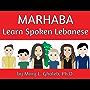 Marhaba: Learn Spoken Lebanese (English Edition)