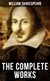 The Complete Works of William Shakespeare: Hamlet, Romeo and Juliet, Macbeth, Othello, The Tempest, King Lear, The Merchant of Venice, A Midsummer Night's ... Julius Caesar, The Comedy of Errors…