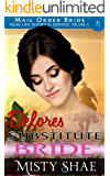 Delores - Substitute Bride: Mail Order Bride (Young Love Historical Romance Vol 3 Book 5)