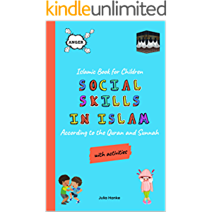 Islamic Book for Children - Social Skills in Islam - According to the Quran and Sunnah (with activities): Islamic Book…