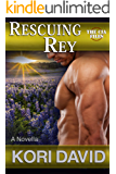 Rescuing Rey (The CIA Files Book 2)