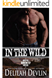 In the Wild ( a Montana Bounty Hunters: Dead Horse, MT short story)