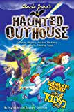 Uncle John's the Haunted Outhouse Bathroom Reader for Kids Only!: Science, History, Horror, Mystery, and . . . Eerily…