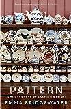 Pattern: & the secrets of lasting design