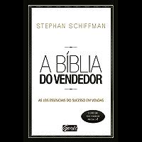 A bíblia do vendedor: As leis essenciais do sucesso em vendas