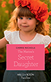The Marine's Secret Daughter (Mills & Boon True Love) (Small-Town Sweethearts, Book 1)