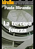 La tercera fuerza (Spanish Edition)
