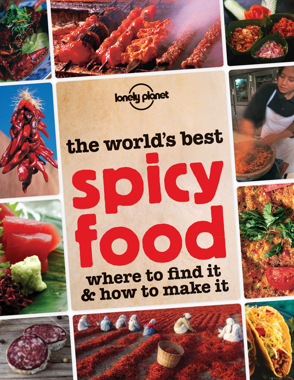 The World's Best Spicy Food: Where to Find it & How to Make it PDF