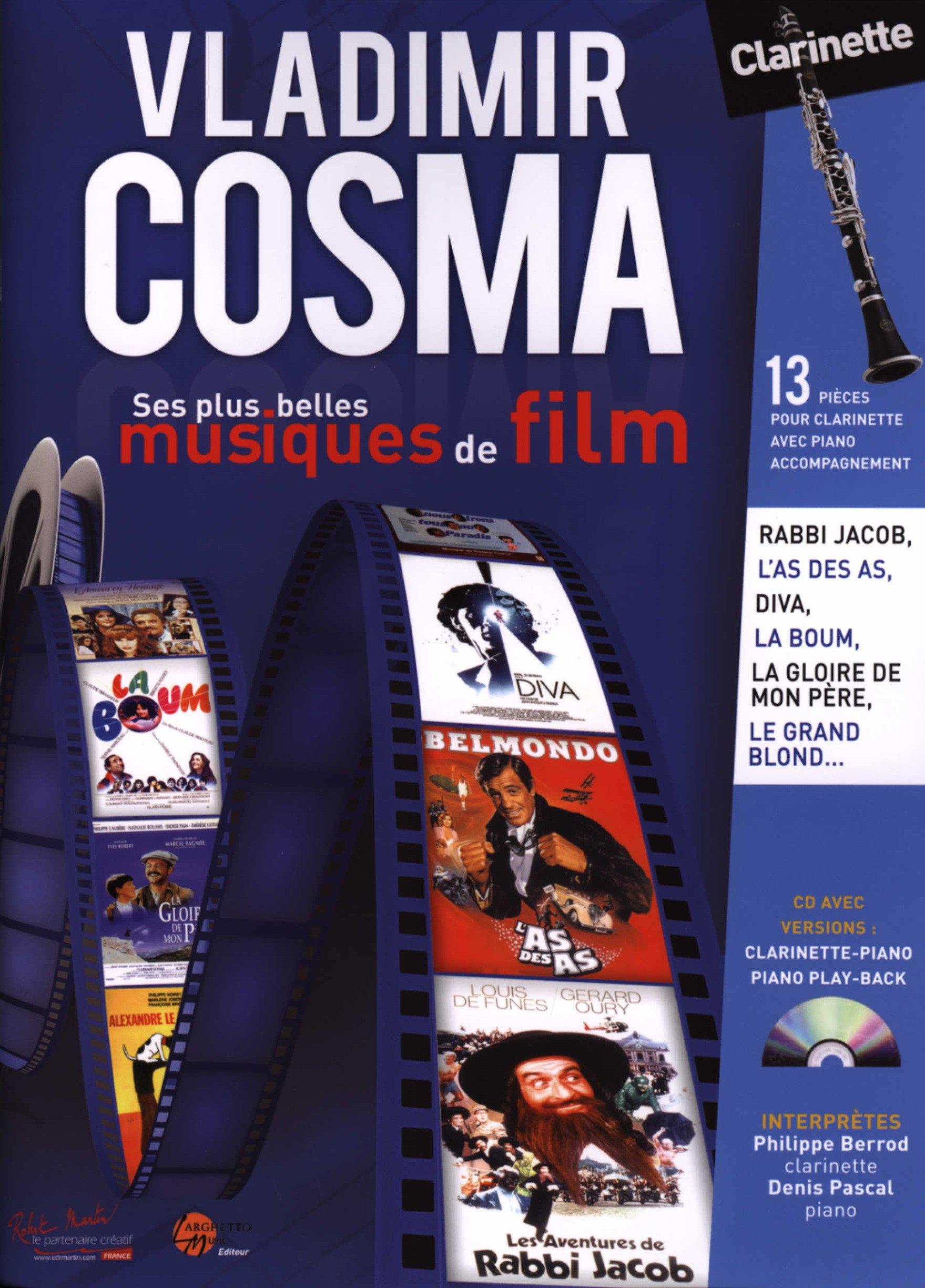 Vladimir Cosma ses plus belles musiques de film clarinette et Piano Broché – 1 janvier 2000 Robert Martin B007TKA5GI