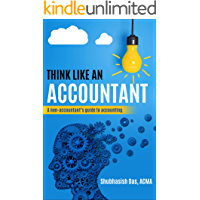 ACCOUNTING BASICS- THINK LIKE AN ACCOUNTANT: A non-accountant's guide to accounting, Beginner's handbook (Accounting for Dummies)