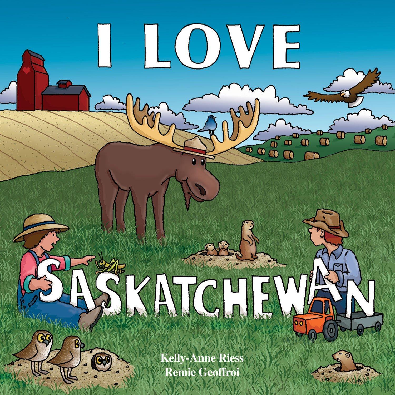 I Love Saskatchewan (My Home)