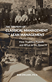 The Triumph of Classical Management Over Lean Management: How Tradition Prevails and What to Do About It