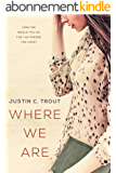 Where We Are (English Edition)