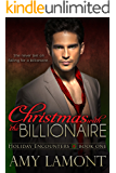 Christmas with the Billionaire (Holiday Encounters Book 1)
