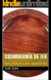 Cosmogonía de Ifa: Que nace en cada signo de Ifá (Spanish Edition)