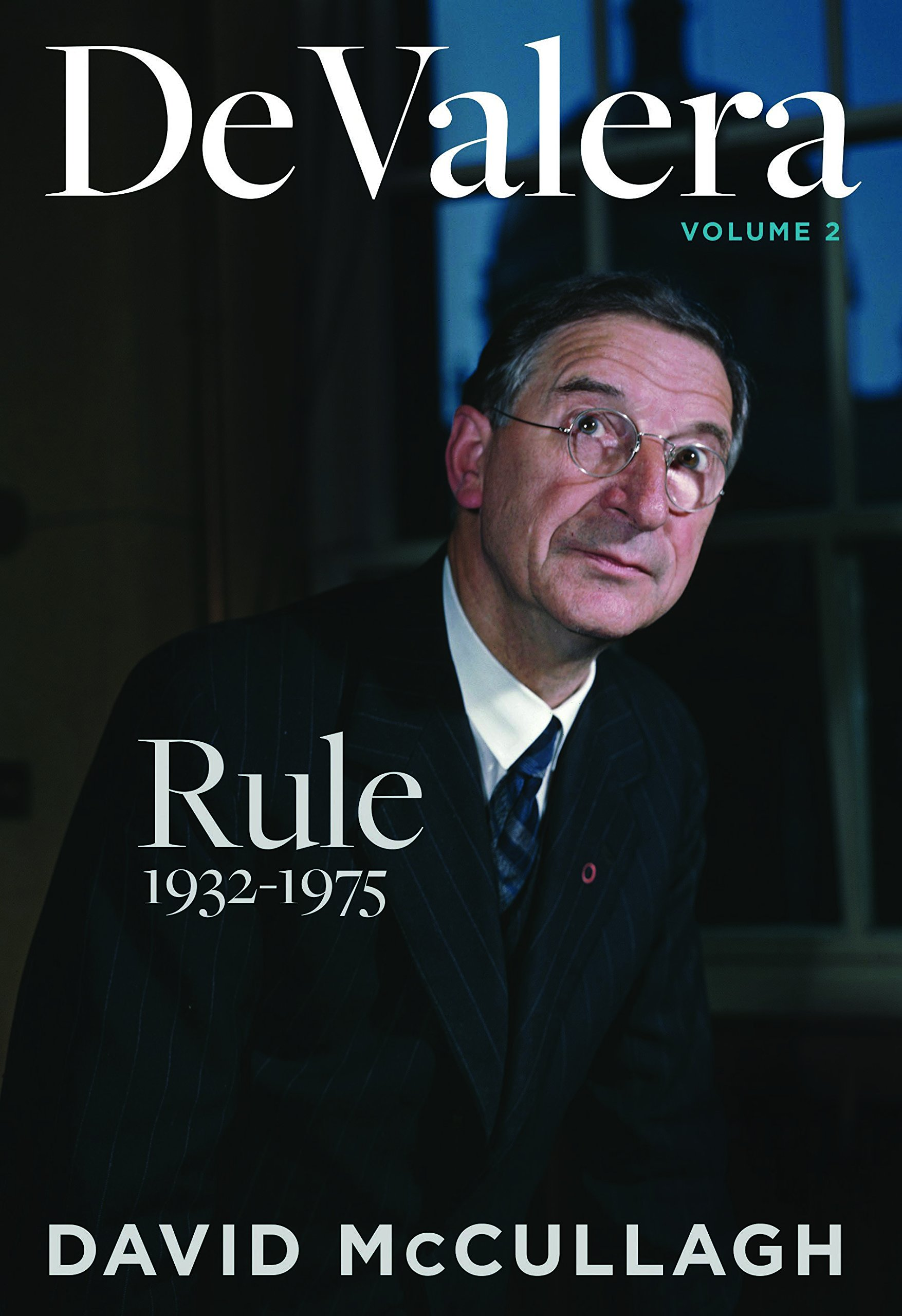 De Valera: Rule (1932-1975) por David McCullagh