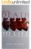 From Death to Life: How Salvation Works