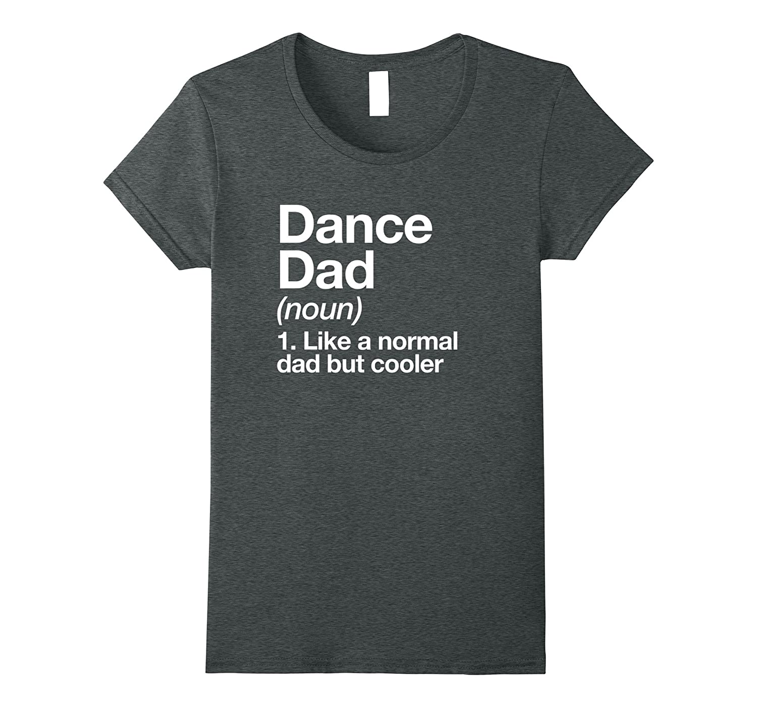 Dance Dad Definition T shirt Sports-Veotee