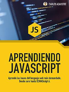 Aprendiendo JavaScript: Desde cero hasta ECMAScript 6.