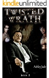 Twisted Wrath (Twisted Fate Book 2)
